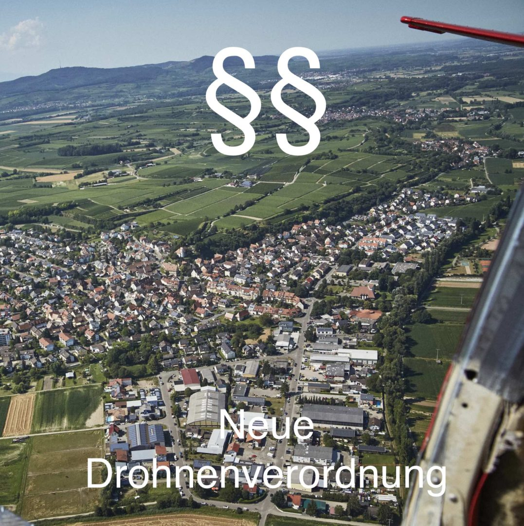 Neue Drohnenverordnung - Luftaufnahme Freiburg-Opfingen
